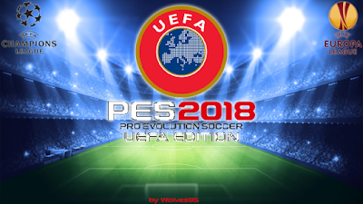 PES 2018 UEFA Edition by Wolves85 v3.0 FINAL + FIX 2