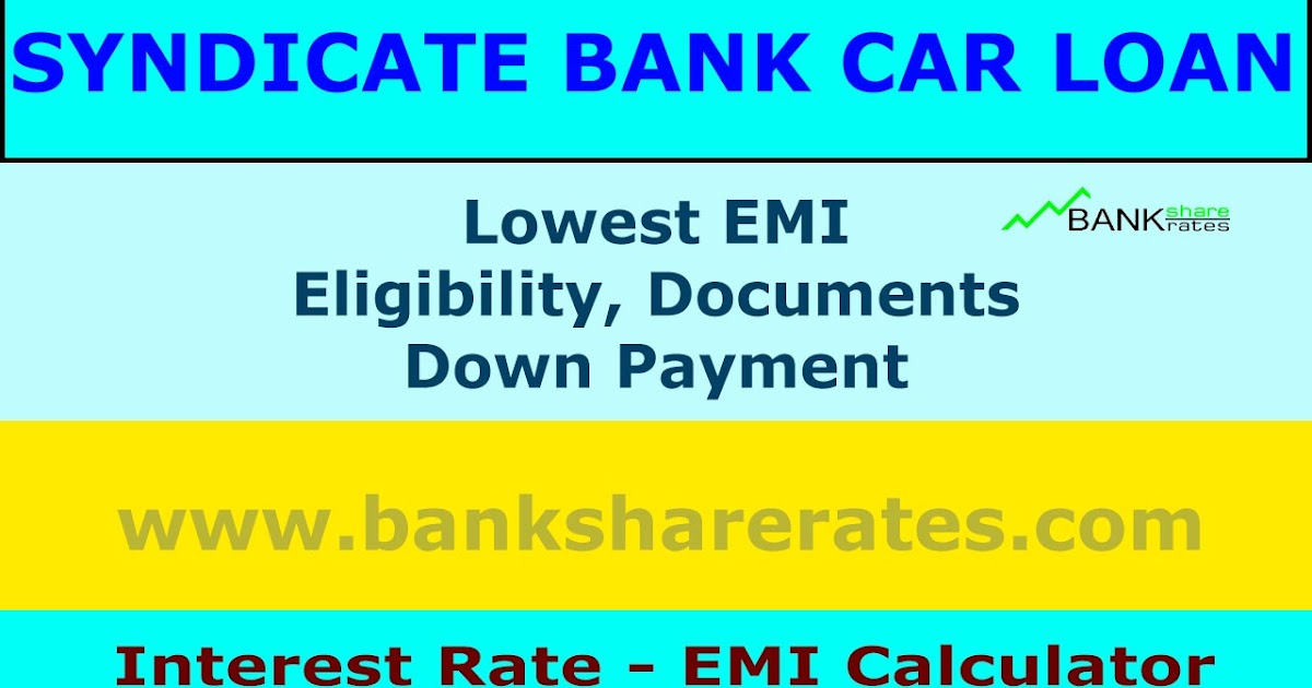 Syndicate Bank Car Loan Interest Rate @ 9.40% July 2017 - EMI Calculator, Lowest EMI ...