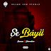 [Music Download] SiwanaBeatz Ft. Jimmidre - Se Bayii
