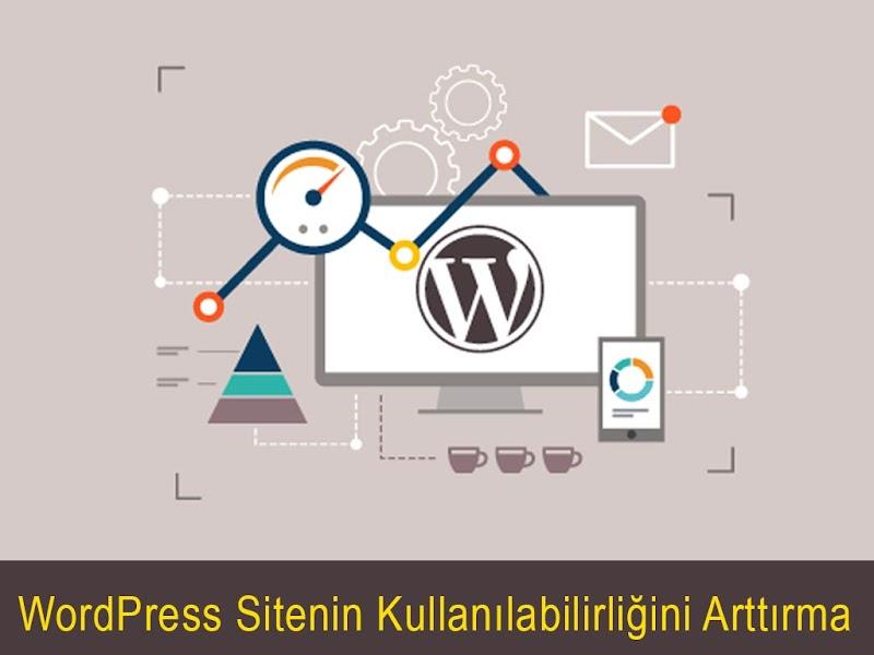 WordPress Sitenizin Kullanılabilirliğini Arttırmak