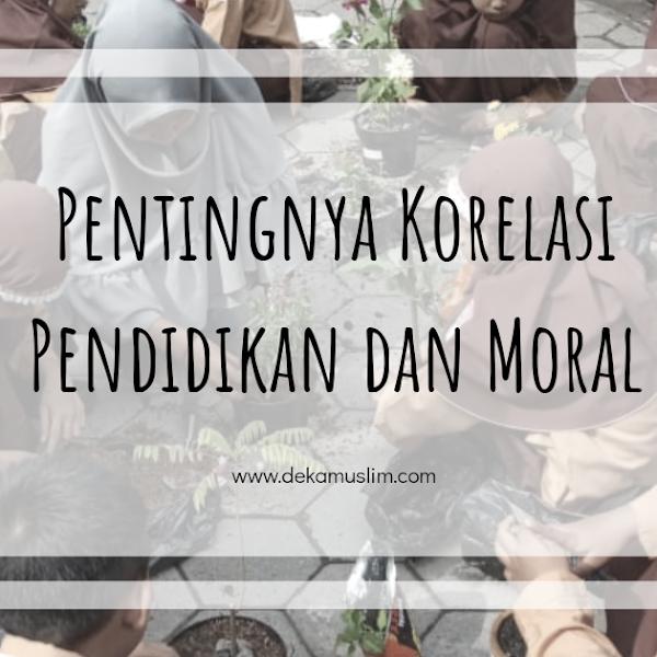 Pentingnya Korelasi Pendidikan dan Moral untuk Mencetak Generasi yang Beradab