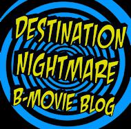 Destination Nightmare B-Movie Blog
