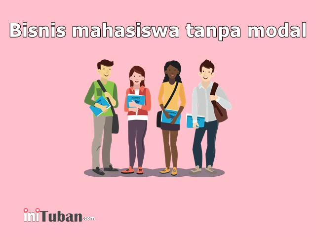 Bisnis mahasiswa tanpa modal