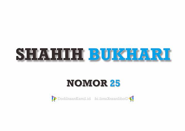 Hadis Tentang Hal yang Paling Utama Dalam Islam - Hadis Bukhari Nomor 25