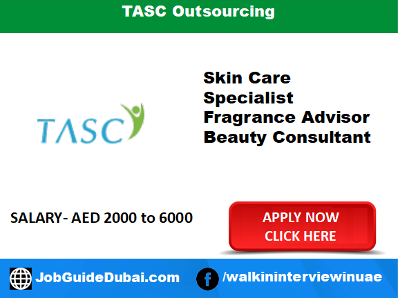Talent Asset Software and Consulting (TASC) Outsourcing jobs for Skin Care Specialist, Fragrance Advisor and Beauty Consultant in Dubai