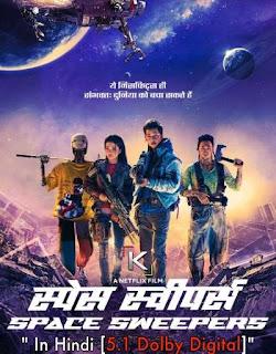 Download Space Sweepers (2021) Dual Audio Hindi Full Movie 720p HDRip || Moviesbaba