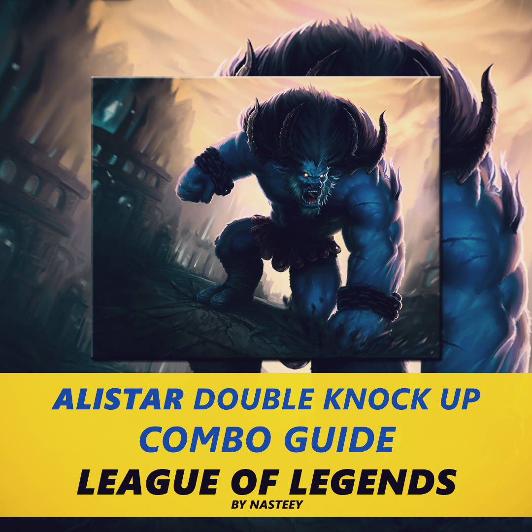 Alistar Double Knock up & Combo Guide | Support School – League of Legends