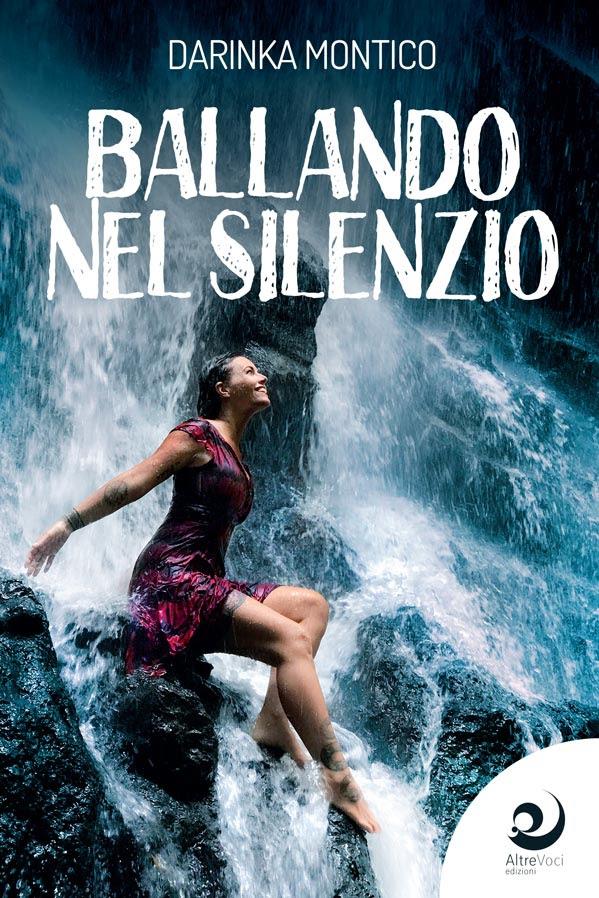 Ballando nel silenzio di Darinka Montico