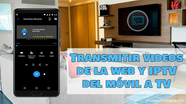 Transmitir videos de la web y IPTV del móvil a TV - Smart TV, Chromecast, Roku y más