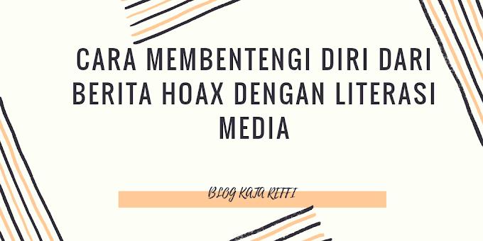 Cara Membentengi Diri dari Berita Hoax dengan Literasi Media