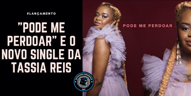 """""""Pode Me Perdoar"""" é o novo single da Tássia Reis"""