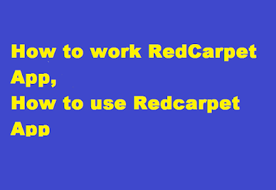 How to work RedCarpet App, How to use Redcarpet App