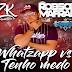 Dj Robson Mafra - Whatsapp Vs Tenho Medo (Exclusiva) 2021