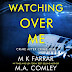 #audiblereview #fivestar - Watching Over Me: A Psychological Thriller  Crime After Crime, Book 1  Author: M K Farrar, M A Comley  @MarissaFarrar  @ComleyMel