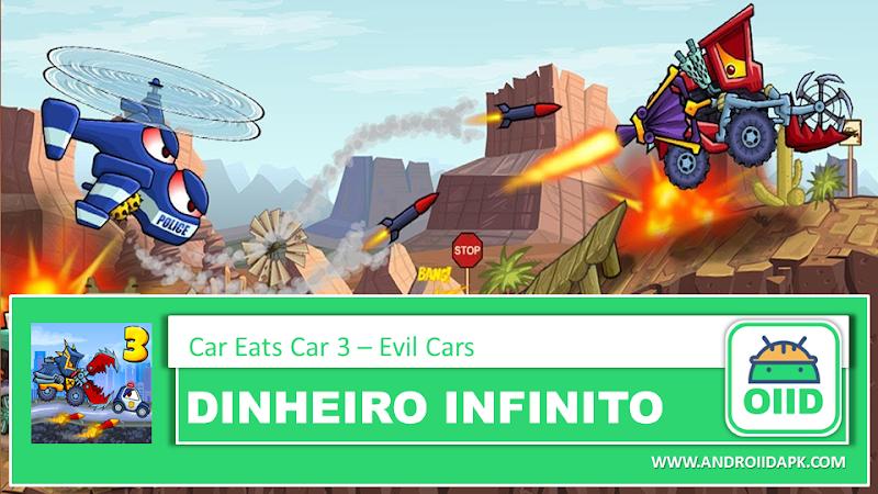 Car Eats Car 3 – Evil Cars – APK MOD HACK – Dinheiro Infinito