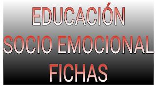 FICHAS DE EDUCACIÓN SOCIOEMOCIONAL - 1°