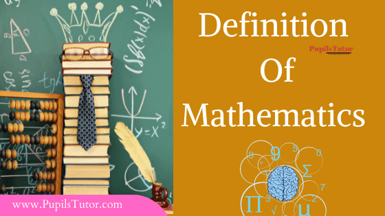 [Best Definition Of Maths] Definition Of Mathematics By Different Authors And Famous Mathematicians - Bacon, Aristotle, Lindsay, Kant, Augusta Comte's, American Heritage Dictionary, Oxford English Dictionary, Encyclopaedia And Gauss   What Is Definition Of Mathematics?   What Is A Simple Definition Of Mathematics
