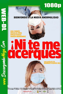 Ni te me acerques (2020) HD 1080p