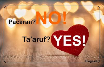 Pacaran No, Ta'aruf Yes