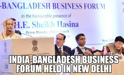 India-Bangladesh Business Forum held in New Delhi