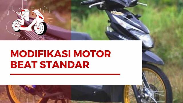 Berminat Modifikasi Motor Beat Standar? Simak Rekomendasinya