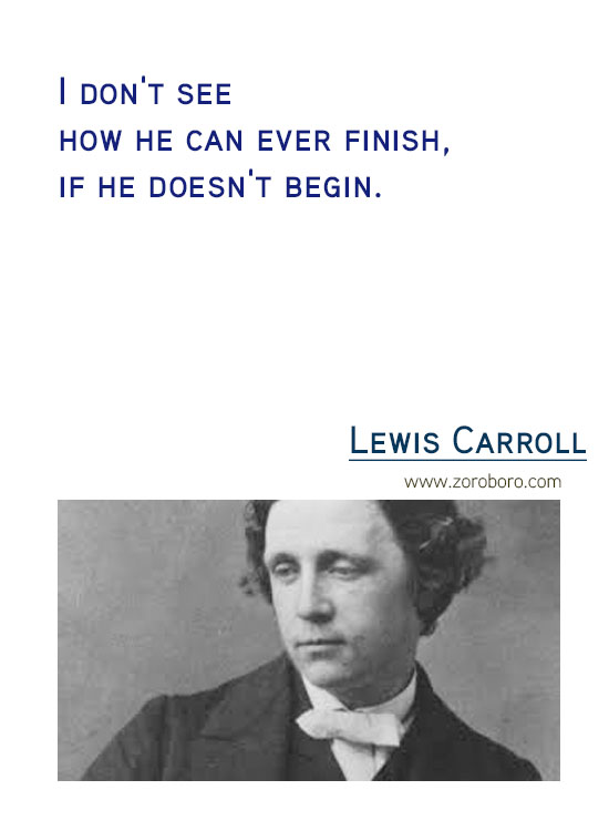 Lewis Carroll Quotes. Inspirational Quotes, Life, Beautiful, Change, Time Quotes, Believe & Thinking . Lewis Carroll Thoughtsv