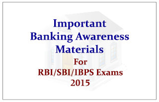 Important Banking Awareness Materials for Upcoming RBI and SBI Exams 2015