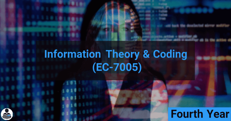 Information Theory & Coding (EC-7005) RGPV notes CBGS Bachelor of engineering