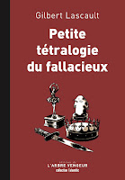Gilbert Lascault  Petite tétralogie du fallacieux  Ed. L'arbre vengeur