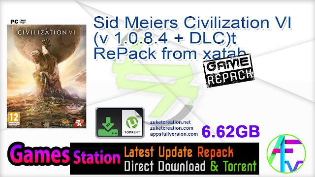 Sid Meiers Civilization VI (v 1.0.8.4 + DLC)t RePack from xatab