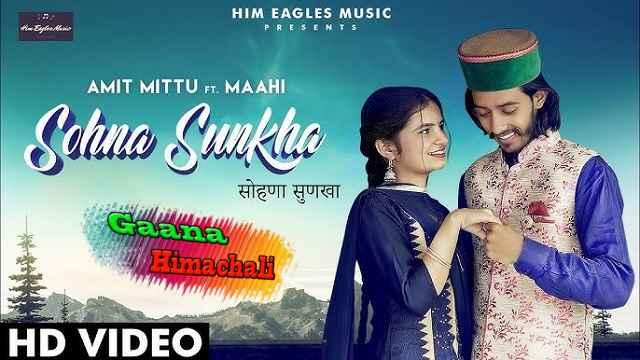 SOHNA SUNKHA mp3 Download - AMIT MITTU ~ Gaana Himachali