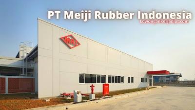 Lowongan Kerja PT Meiji Rubber Indonesia
