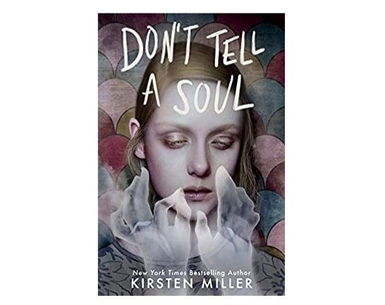 Don't Tell a Soul Book 2021 Review | Don't Tell a Soul Book by Kirsten Miller Pdf Download