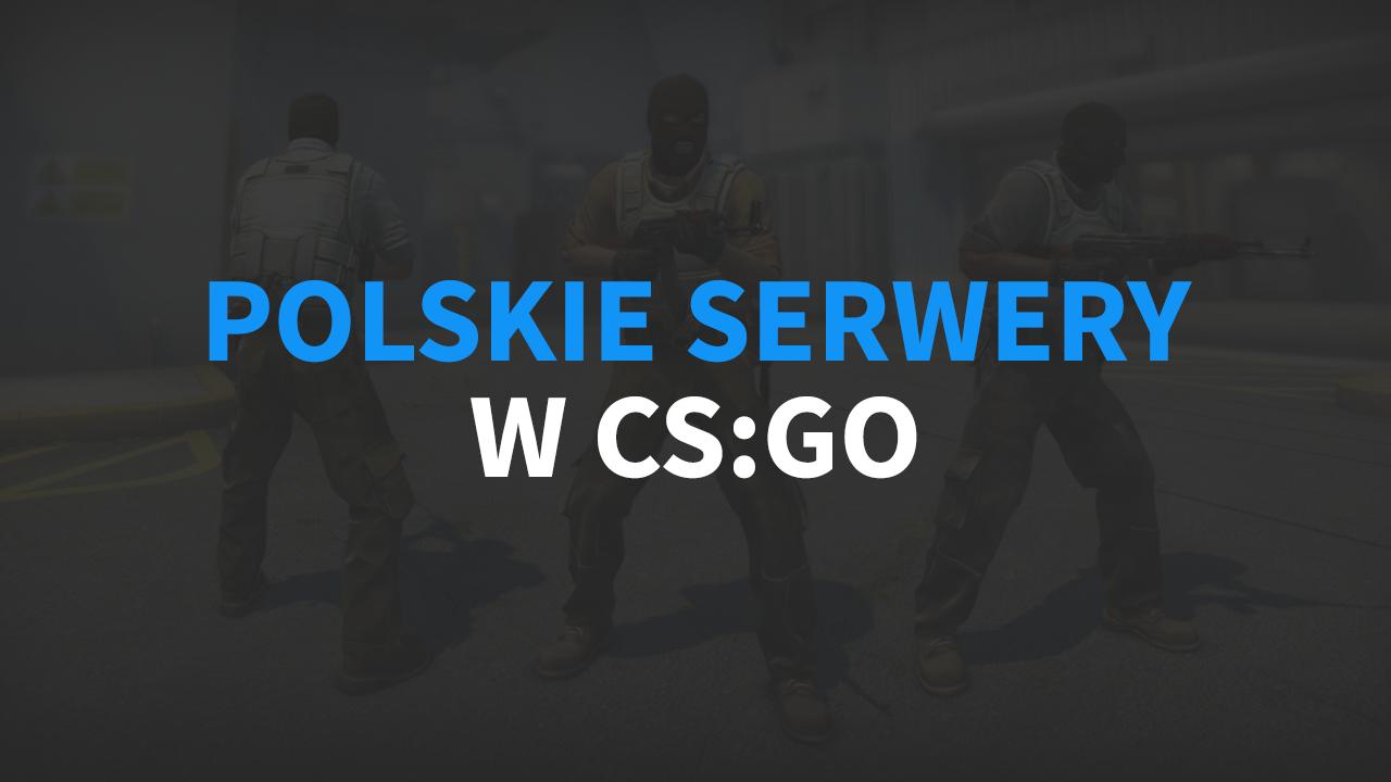 Polskie serwery w CS:GO