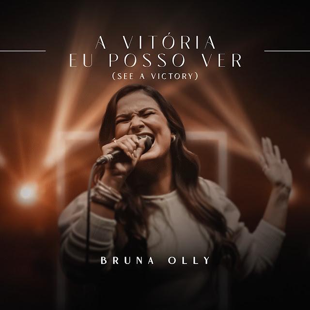 """Letra e Música canção """"A Vitória Eu Posso Ver"""", de Bruna Olly"""