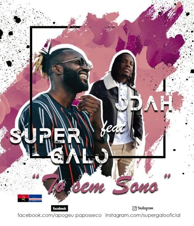 Super Galo Feat. Odah - Tó Sem Sono (Afro Naija) [Download]