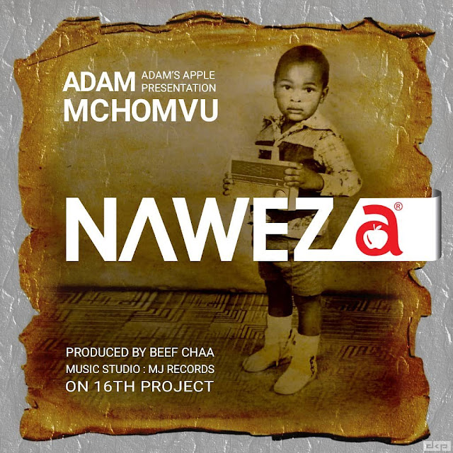 Adam mchomvu ft Next generation - Naweza