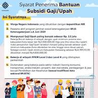 Adapun Syarat dan kriteria bagi calon penerima bantuan subsidi ini diantaranya:  1. Warga Negara Indonesia (WNI)  2. Peserta yang aktif dalam program BPJS Ketenagakerjaan (BPJAMSOSTEK) sampai dengan Juni 2021.  3. Mempunyai gaji/upah maksimal Rp 3,5 juta  4. Bekerja di wilayah PPKM level 3 dan 4  5. Diutamakan yang bekerja dibidang Industri barang konsumsi, Transportasi, Aneka Industri, Properti, Real Estate dan Perdagangan & Jasa.