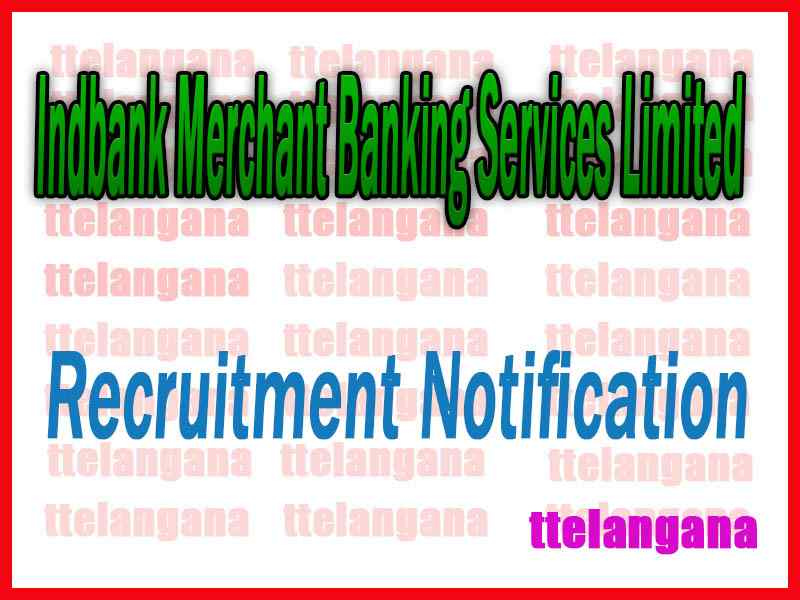 Indbank Merchant Banking Services Limited Recruitment Notification
