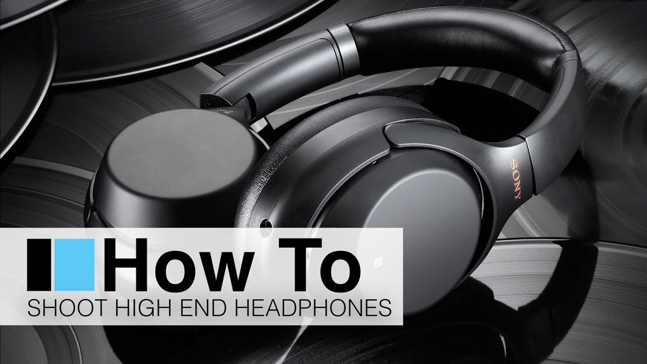 'How To': Shoot High End Headphones