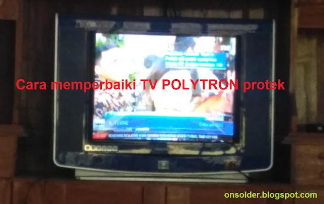 Langkah Cepat Memperbaiki TV POLYTRON Protek
