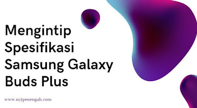harga samsung galaxy buds plus samsung galaxy buds plus spesifikasi samsung galaxy buds+ plus bts harga samsung galaxy buds plus bts samsung galaxy buds+ bts