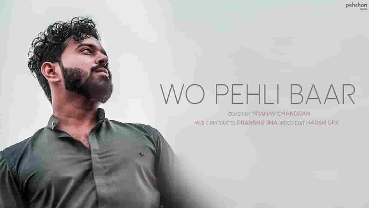 WO PEHLI BAAR COVER LYRICS - PRANAV CHANDRAN - Lyrics Over A2z