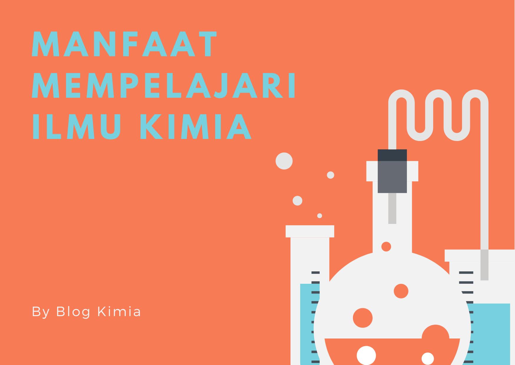 Manfaat Mempelajari Ilmu Kimia