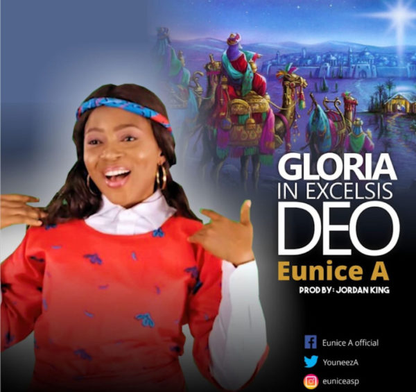 Eunice A - Gloria In Excelsis Deo Audio & Video
