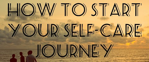 How to Start Your Self-Care Journey
