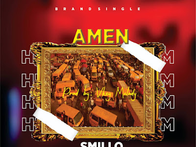 DOWNLOAD MUSIC: Smillo - Amen
