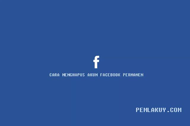 3 Cara Menghapus Akun Facebook Secara Permanen Terbaru (100% Lengkap)