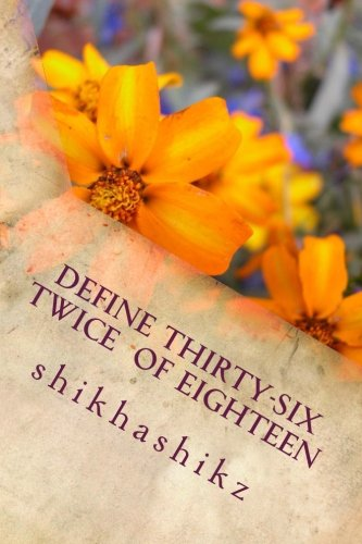 Book Review : Define Thirty-Six, Twice Of Eighteen - Shikha Pakhide
