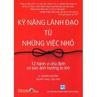 Sách - Kỹ Năng Lãnh Đạo Từ Những Việc Nhỏ ebook PDF-EPUB-AWZ3-PRC-MOBI